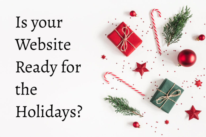 Is your website ready for the holidays.